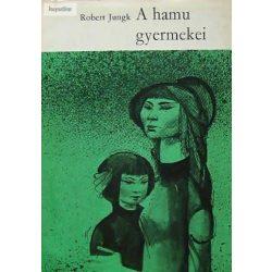 Robert Jungk: A hamu gyermekei