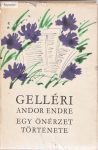 Gelléri Andor Endre: Egy önérzet története