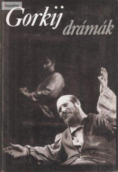 Maxim Gorkij: Drámák