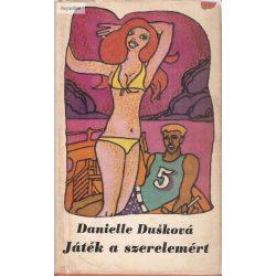 Danielle Duskova: Játék a szerelemért