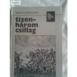 Szuhay-Havas Ervin: Tizenhárom csillag -Az amerikai forradalom története