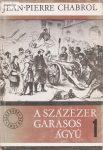 Jean-Pierre Chabrol: A százezer garasos ágyú I. kötet