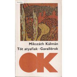 Mikszáth Kálmán: Tót atyafiak / Gavallérok