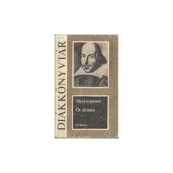 Shakespeare: Öt dráma