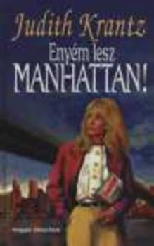 Judith Krantz Enyém lesz Manhattan!