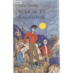 Tatay Sándor: Puskák és galambok