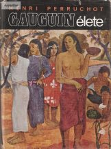 Henri Perruchot: Gauguin élete