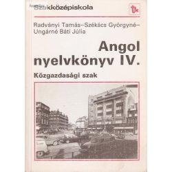 Radványi -  Székácsné - Ungárné Báti Júlia:  Angol nyelvkönyv IV. Közgazdasági szak