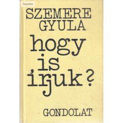 Szemere Gyula: Hogy is írjuk?