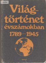 Ormos Mária: Világtörténelem évszámokban 1789 - 1945 II.