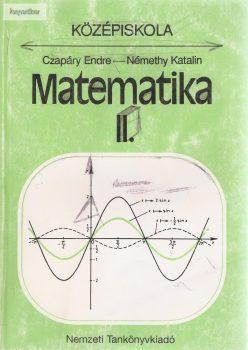 Czapáry Endre - Némethy Katalin: Matematika II. Középiskola