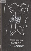 Eyvind Johnson Rózsák és lángok