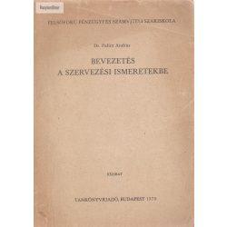 Dr. Palicz András: Bevezetés a szervezési ismeretekbe