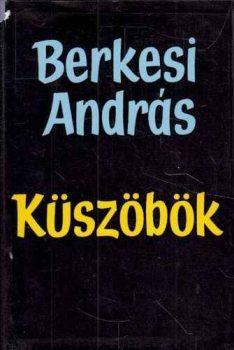 Berkesi András Küszöbök