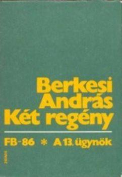 Berkesi András Két regény