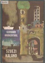 Gerhard Harkenthal: Szuezi kaland