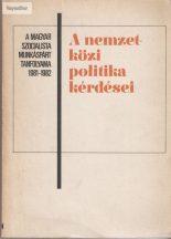Balogh András: A nemzetközi politika kérdései 1981-1982