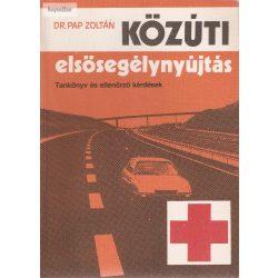 Dr. Pap Zoltán: Közuti elsősegélynyújtás