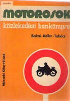 Bakai László-Keller Ervin-Takács Ferenc Motorosok közlekedési tankönyve