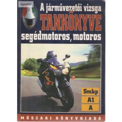 A járművezetői vizsga tankönyve segédmotoros, motoros 1998