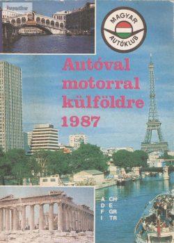 Földvári György: Autóval, motorral külföldre 1987