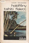 Lucjan Wolanowski: Holdfény Tahiti felett