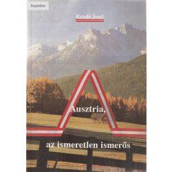 Randé Jenő: Ausztria, az ismeretlen ismerős