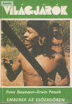 Peter Baumann – Erwin Patzelt: Emberek az esőerdőben