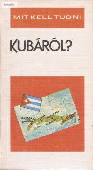 Kerekes György: Mit kell tudni Kubáról?