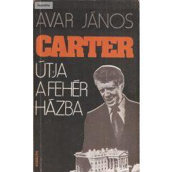 Avar János: Carter útja a Fehér Házba