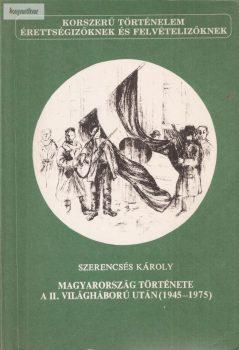Szerencsés Károly: A politikai fejlődés fő irányai a II. világháború után