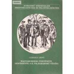 Gergely Jenő: Magyarország története 1919 őszétől a II. világháború végéig
