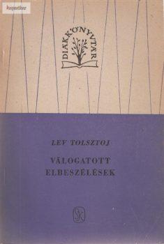 Lev Tolsztoj: Válogatott elbeszélések  II.