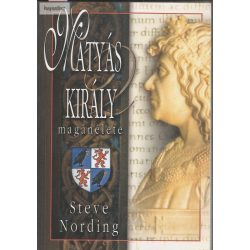 Steve Nording Mátyás király magánélete