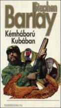 Stephen Barlay Kémháború Kubában