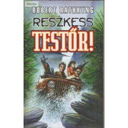Robert Rathkyng: Reszkess, testőr!