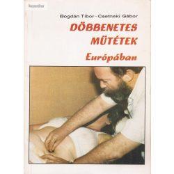 Bogdán Tibor - Csetneki Gábor: Döbbenetes műtétek Európában