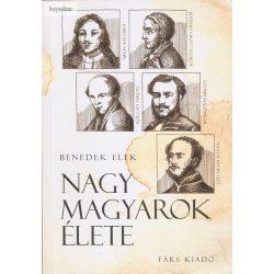 Benedek Elek: Nagy magyarok élete