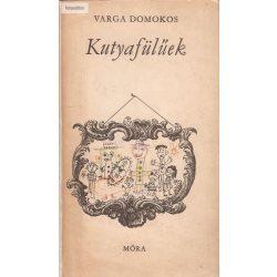 Varga Domokos: Kutyafülűek