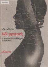 Lux Elvira: Női szerepek