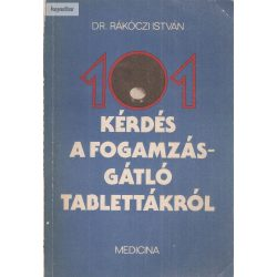 Dr. Rákóczi István: 101 kérdés a fogamzásgátló tablettákról