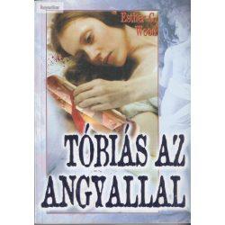 Esther G. Wood: Tóbiás az angyallal
