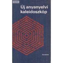 Felde Györgyi – Grétsy László (szerk.): Új anyanyelvi kaleidoszkóp