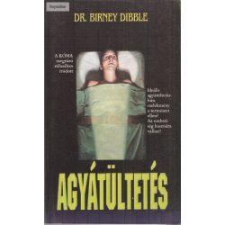 Dr. Byrnei Dibble: Agyátültetés