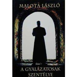 Malota László A gyalázatosak szentélye