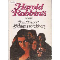John Fisher: Magas tétekben