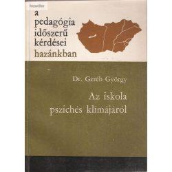 Dr. Geréb György: Az iskola pszichés klímájáról