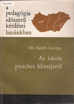 Geréb György: Az iskola pszichés klímájáról