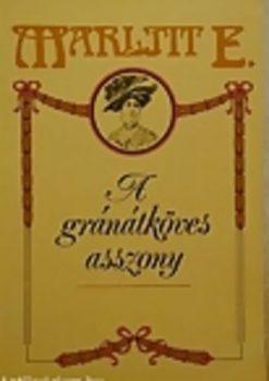 Marlitt E. A gránátköves asszony