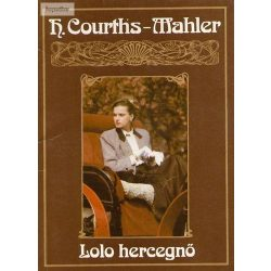 Hedwig Courths-Mahler Lolo hercegnő - Boldogságom